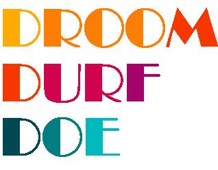 Droom Durf Doe