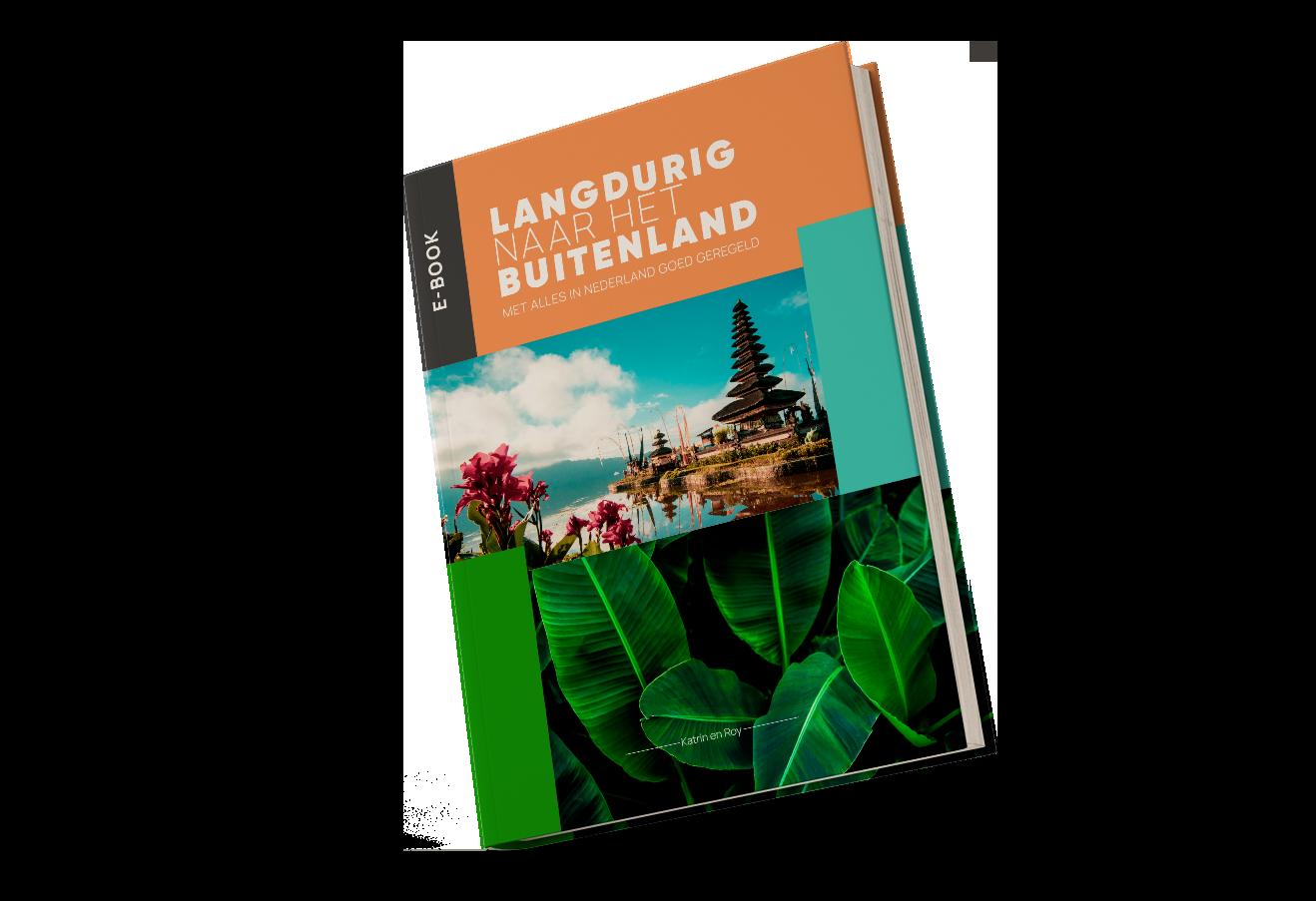 Cover-e-book-Langdurig-naar-het-buitenland-met-alles-in-Nederland-goed-geregeld
